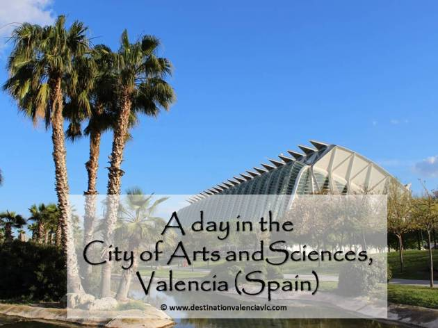 post-a-day-in-the-city-of-arts-and-sciences-valencia-spain